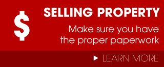 Selling Property - Make sure you have the proper paperwork