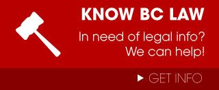 Know BC Law - In need of legal info? We can help!